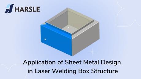 钣金设计在激光焊接盒结构中的应用。jpg