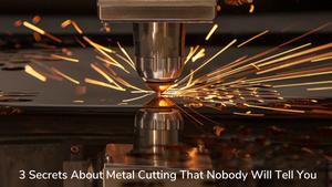 没人会告诉你的金属切割的3个秘密